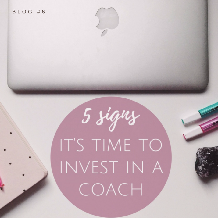How do you know when it's the right time to take the plunge and invest in a coach? Here are my top 5 signs it's time to invest in a coach.